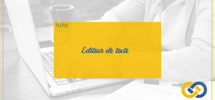 TUTORIEL VIDEO: EDITEUR DE TEXTE DE MYASSOC