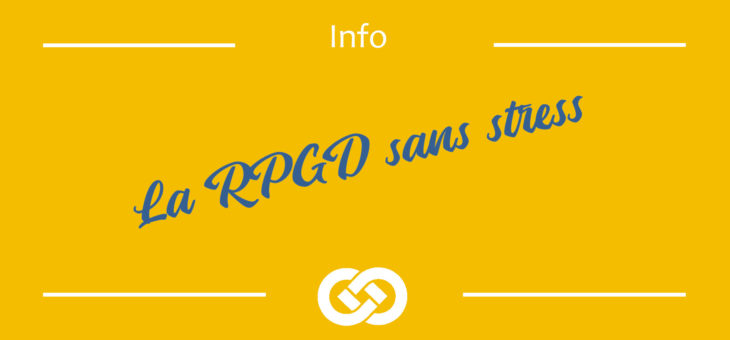 La RGPD SANS STRESS…